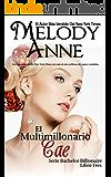 El Multimillonario Cae: Solteros Multimillonarios - Libro Tres (Los Solteros Multimillonarios nº 3) (Spanish Edition)