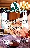 Royce Van Ewen: Saga completa