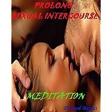 PROLONG SEXUAL INTERCOURSE: MEDITATION