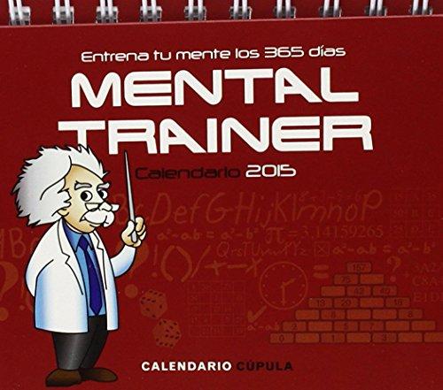 Portada del libro Calendario Sobremesa Mental Trainer 2015 (Calendarios y agendas) de Agustin Fonseca (1 nov 2014) Tapa blanda