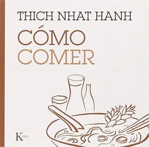 Cómo Comer (Esenciales del mindfuness) por Thich Nhat Hanh