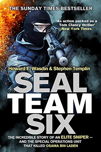 Seal Team Six: The incredible story of an elite sniper - and the special operations unit that killed Osama Bin Laden por Howard E. Wasdin