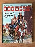 Cochise - L'Apache au coeur fidèle