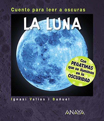 La Luna: Cuento para leer a oscuras
