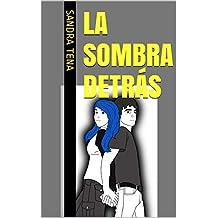 La Sombra Detrás (Spanish Edition)