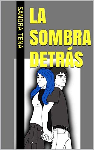 La Sombra Detrás por Sandra Tena