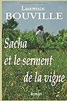 Sacha et le serment de la vigne: Quand un secret de famille perturbe les générations par bouville