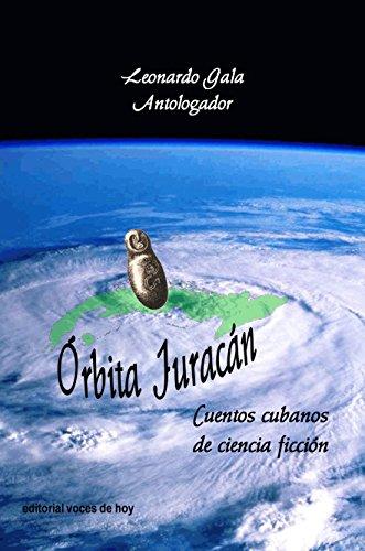 Órbita Juracán: Cuentos cubanos de ciencia ficción