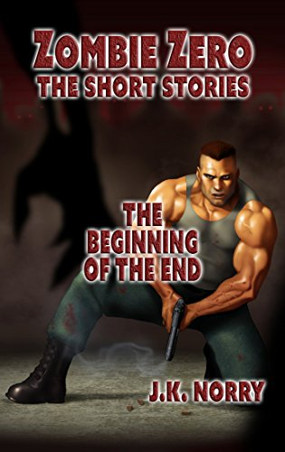 free kindle book The Beginning of the End: Zombie Zero: The Short Stories Vol. 2
