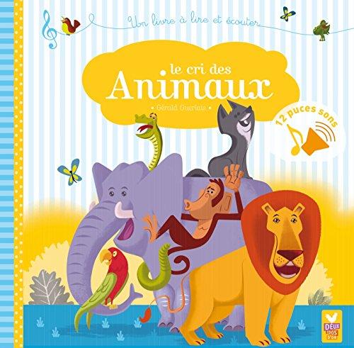 Le cri des animaux - livre sonore par Sophie de Mullenheim