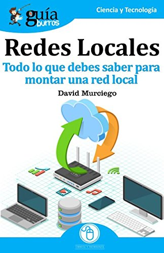 GuíaBurros Redes Locales: Todo lo que debes saber para montar una red local por David Murciego