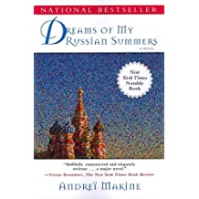 DREAMS OF MY RUSSIAN SUMMERS [Dreams of My Russian Summers ] BY Makine, Andrei(Author)Paperback 15-May-2011