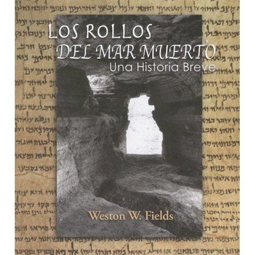 Los Rollos del Mar Muerto: Una Historia Breve por Weston Fields