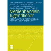 Medienhandeln Jugendlicher: Mediennutzung und Medienkompetenz. Bielefelder Medienkompetenzmodell