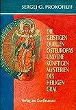 Die geistigen Quellen Osteuropas und die künftigen Mysterien des Heiligen Gral - Sergej O Prokofieff
