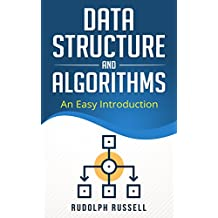 Data Structures and Algorithms: An Easy Introduction (Artificial Intelligence Book 1) (English Edition)
