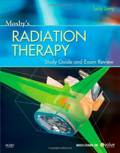 Mosby's Radiation Therapy Study Guide and Exam Review (Print w/Access Code), 1e by Leia Levy MAdEd(Masters in Adult Education) RT(T) (2010-11-03)