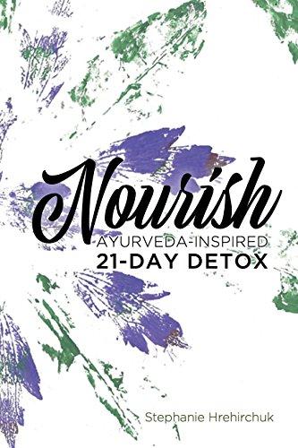 ebook: Nourish: Ayurveda-inspired 21-day Detox (B071WJ8VD2)