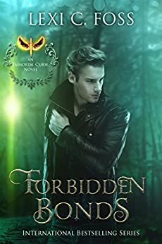 Forbidden Bonds (Immortal Curse Series Book 2) by [Foss, Lexi C.]