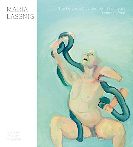 Maria Lassnig. The Future is Invented with Fragments From the Past: Ausst.Kat. Municipal Art Gallery of Athens, 2017 -