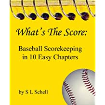 What's The Score: Baseball Scorekeeping in 10 Easy Chapters