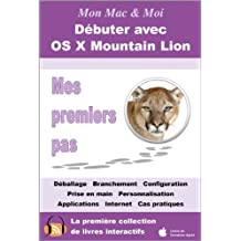 Débuter avec OS X Mountain Lion - Mes premiers pas (Mon Mac & Moi t. 69)