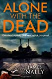 Alone with the Dead: A PC Donal Lynch Thriller (PC Donal Lynch 1)
