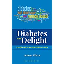 Diabetes with Delight: A Joyful Guide to Managing Diabetes In India