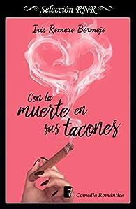 Con la muerte en sus tacones : Morir por amor 1 par  Iris Romero Bermejo