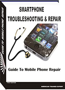 Smartphone Troubleshooting And Repair by [Emeka, Victor]