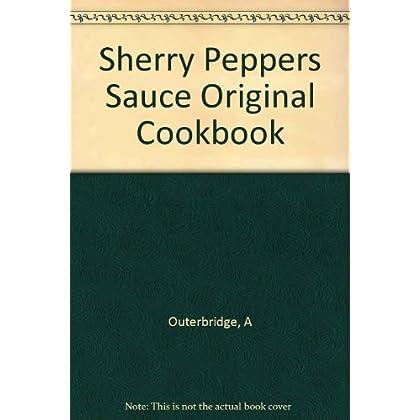 Sherry Peppers Sauce Original Cookbook
