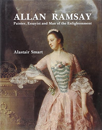 Allan Ramsay: Painter, Essayist and Man of the Enlightenment (The Paul Mellon Centre for Studies in British Art)