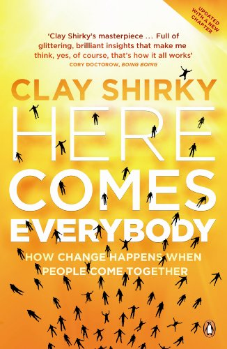 Here Comes Everybody: How Change Happens when People Come Together por Clay Shirky