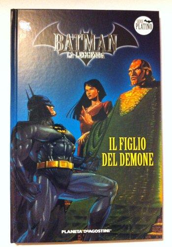 Batman la leggenda serie Platino numero 03: Il figlio del demone