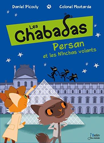 Les Chabadas (3) : Persan et les Nînchas volants