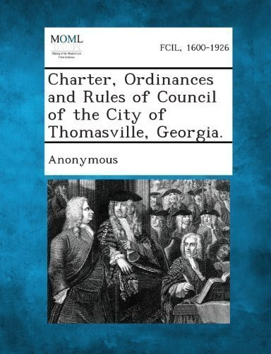 charter-ordinances-and-rules-of-council-of-the-city-of-thomasville-georgia