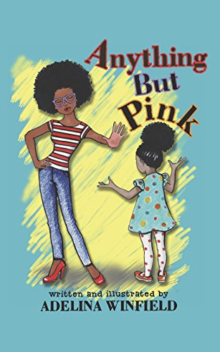 anything-but-pink-a-delightfully-illustrated-tale-of-a-girl-and-a-forbidden-colora-perfect-book-for-