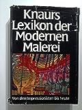 Knaurs Lexikon der modernen Malerei: Von den Impressionisten bis heute -