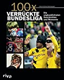 100x verr�ckte Bundesliga: Krasse Geschichten, unglaubliche Momente Bild