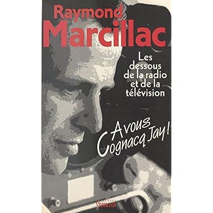 À vous Cognacq-Jay : les dessous de la radio et de la télévision (Grancher Divers)