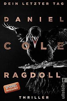 Ragdoll - Dein letzter Tag: Kriminalroman (Ein New-Scotland-Yard-Thriller 1) von [Cole, Daniel]