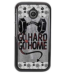 PRINTVISA Go Hard or Home Premium Metallic Insert Back Case Cover for Motorola Moto E - D5786