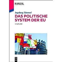 Das politische System der EU (Lehr- und Handbücher der Politikwissenschaft)