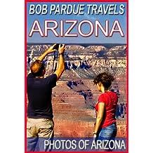 Bob Pardue Travels: Photos of Arizona (English Edition)