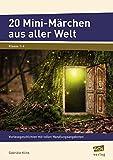 20 Mini-Märchen aus aller Welt: Vorlesegeschichten mit tollen Handlungsangeboten (1. bis 4. Klasse)