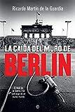 La caída del Muro de Berlín: El final de la Guerra Fría y el auge de un nuevo mundo
