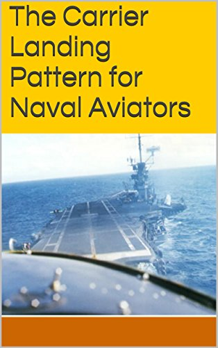 The Carrier Landing Pattern for Naval Aviators (English Edition)
