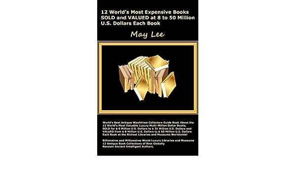 12 World's Most Expensive Books Sold and Valued at 8 to 50