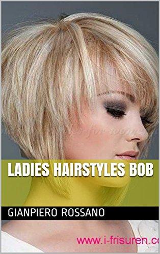 Ladies Hairstyles Bob Ebook Gianpiero Rossano Amazonin