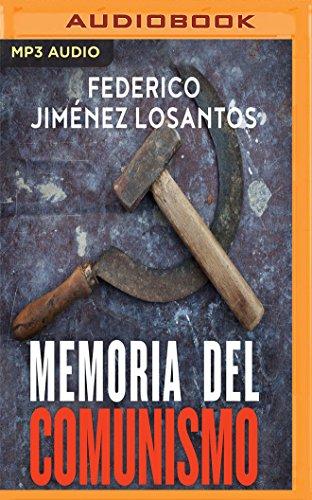 Memoria del Comunismo: de Lenin a Podemos por Federico Jim Losantos
